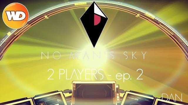 No Man's Sky - FR - Let's play - 2 players - épisode 2