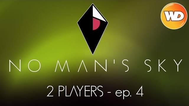 No Man's Sky – FR – Let's play – 2 players – épisode 4