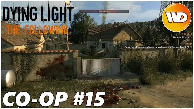 DYING LIGHT – THE FOLLOWING – Let's Play coop : part 15