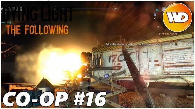 DYING LIGHT – THE FOLLOWING – Let's Play coop : part 16