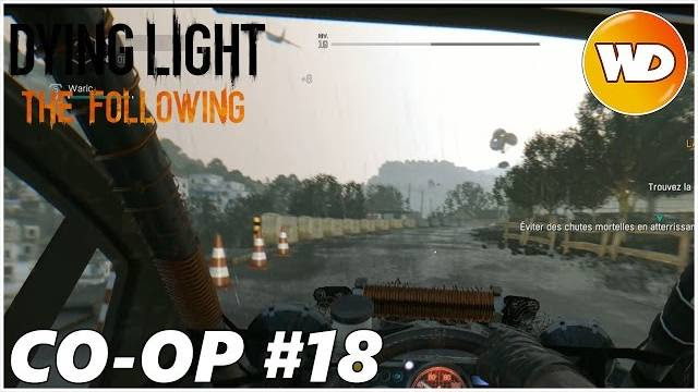 DYING LIGHT – THE FOLLOWING – Let's Play coop : part 18