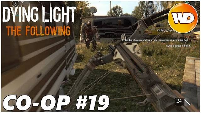 DYING LIGHT – THE FOLLOWING – Let's Play coop : part 19