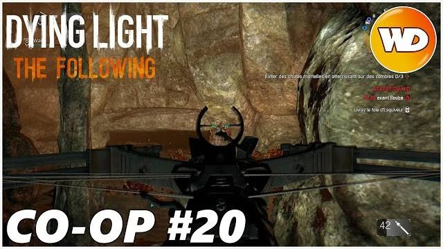 DYING LIGHT – THE FOLLOWING – Let's Play coop : part 20