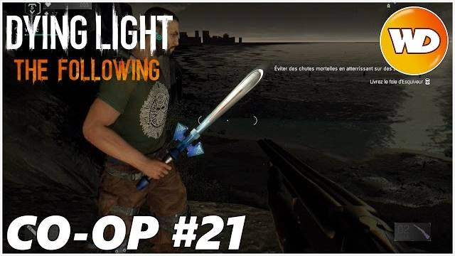 DYING LIGHT – THE FOLLOWING – Let's Play coop : part 21