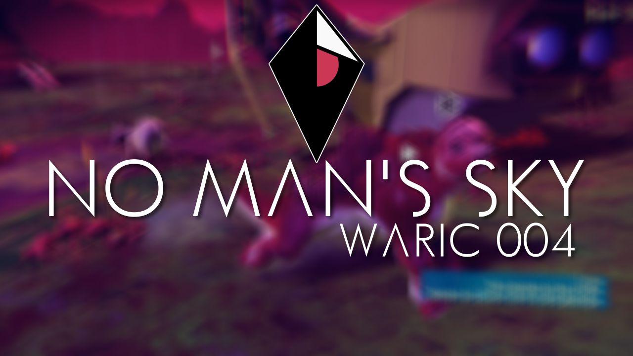 No Man's Sky - FR - waric 004 - apprivoiser une créature