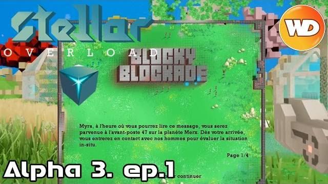 Stellar Overload – FR – Coop – Alpha 3 Blocky blockade – épisode 1