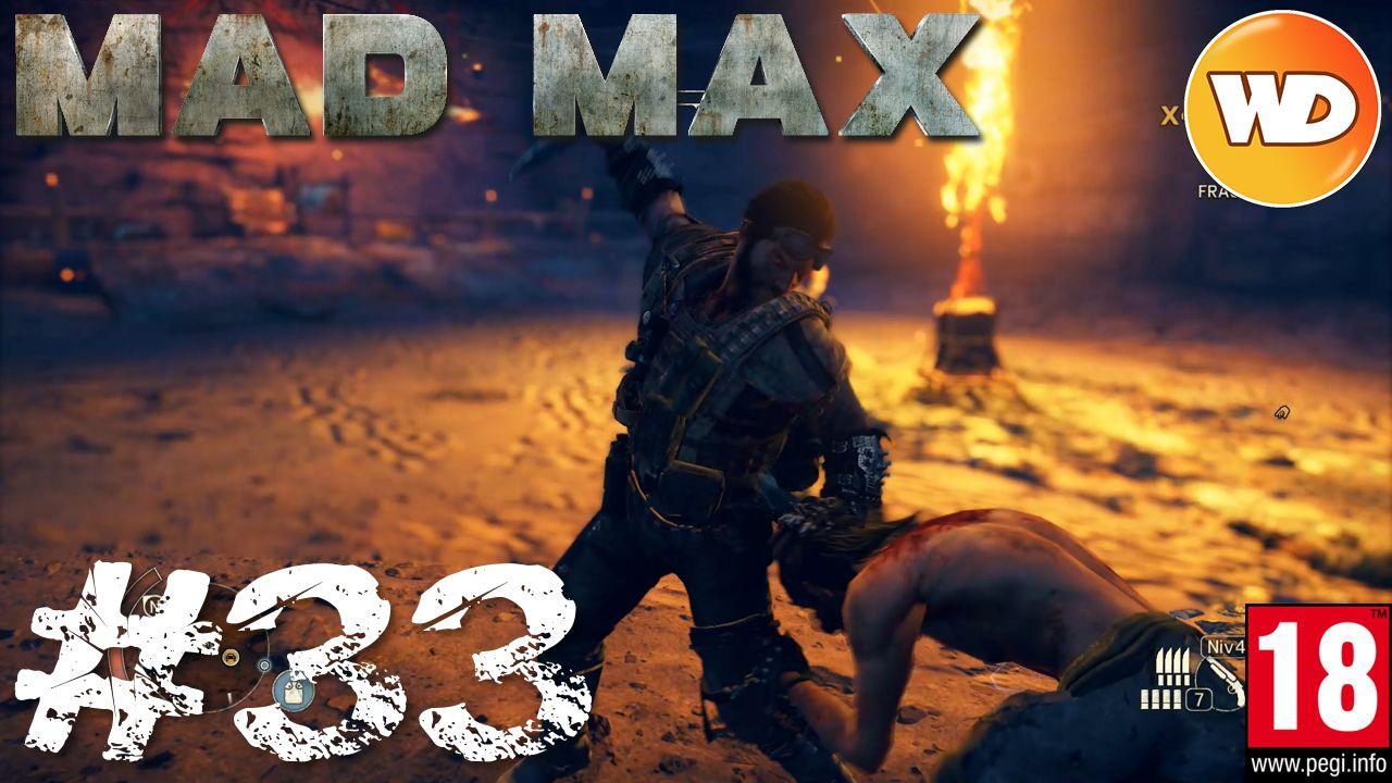 Mad Max - FR - Walkthrough - épisode 33 - Brûlez-les tous