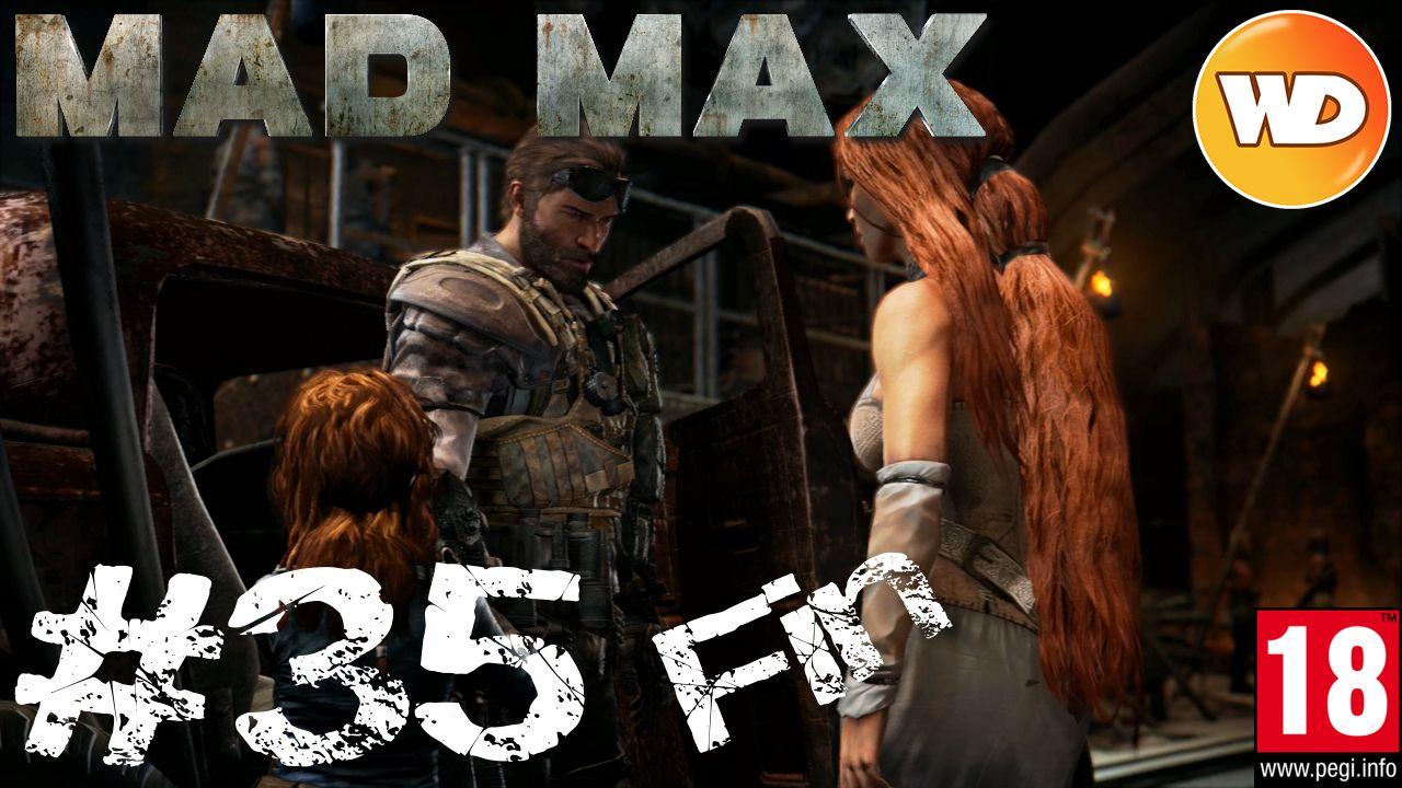 Mad Max - FR - Walkthrough - épisode 35 - Tout est perdu