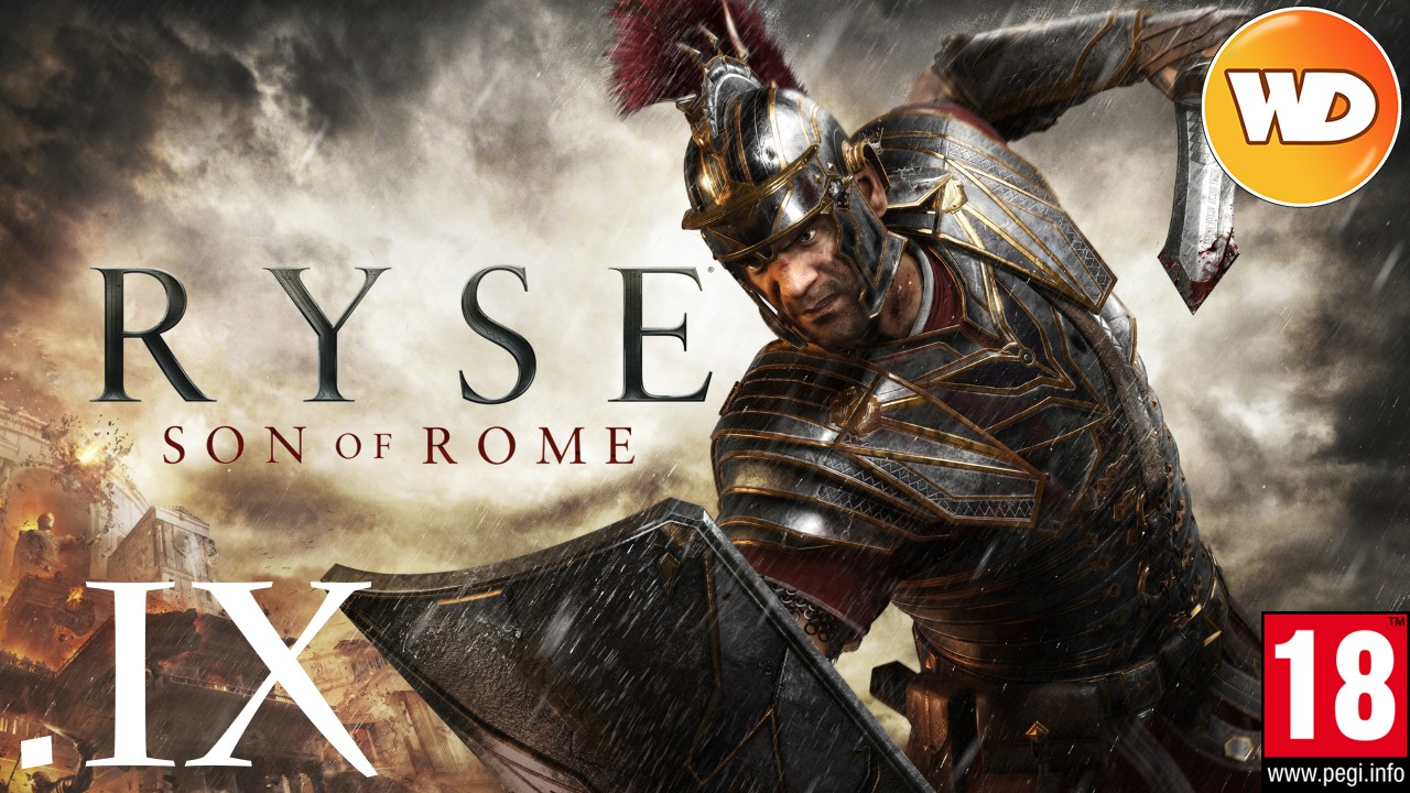 Ryse Son of Rome - FR - Let's Play - épisode 9 - Le courroux de Némésis (part 2)
