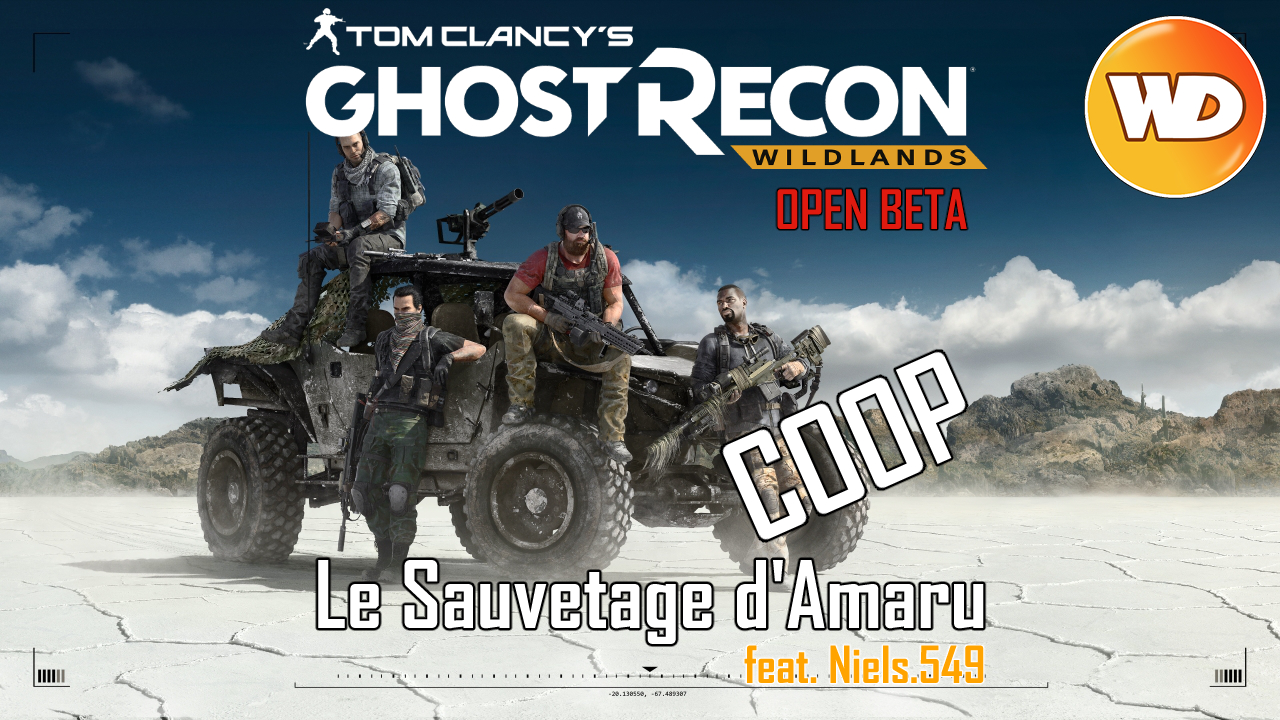 Tom Clancy's Ghost Recon Wildlands - FR - Let's Play Coop feat Niels.549 - Le Sauvetage d'Amaru (Open Beta)