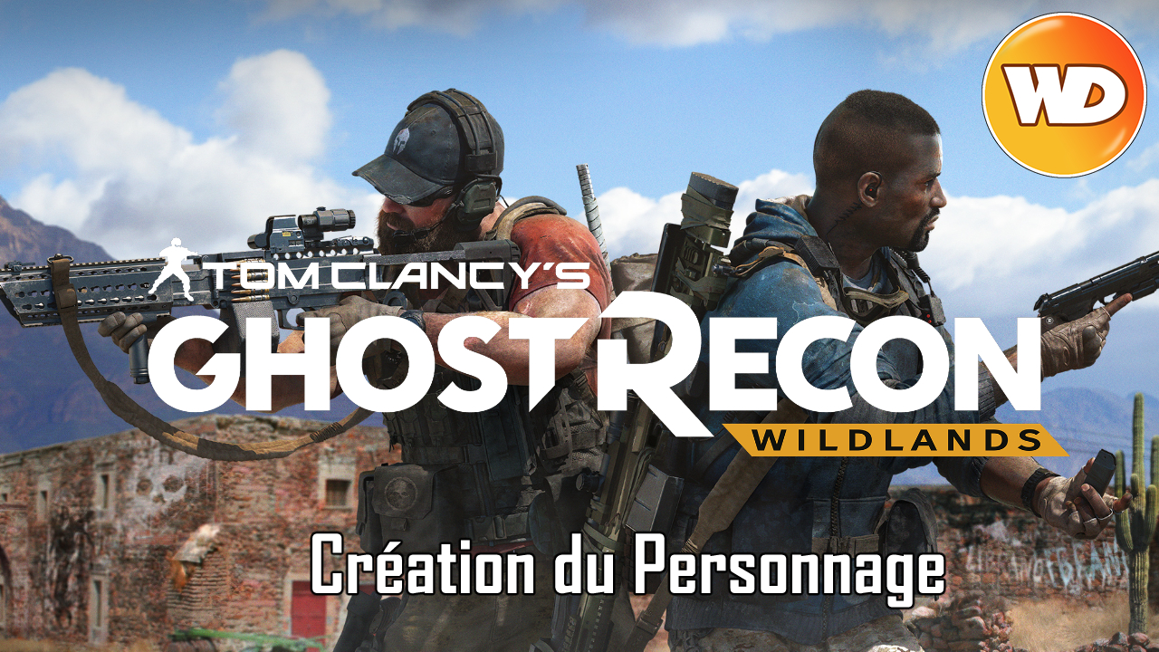 Tom Clancy's Ghost Recon Wildlands - FR - création personnage (open beta)