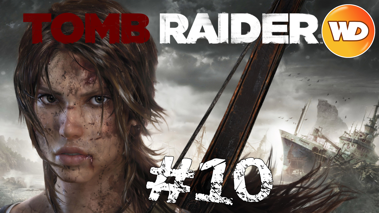 Tomb Raider - FR - Let's Play - épisode 10 - Vue de la Tour