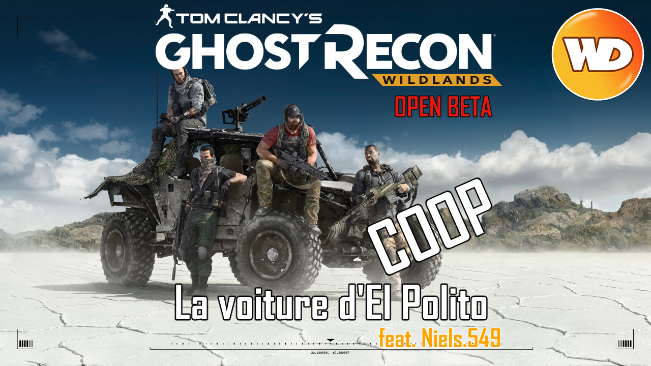 Tom Clancy's Ghost Recon Wildlands - FR - Let's Play Coop feat Niels.549 - La voiture d'El Polito (Open Beta)