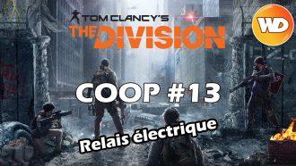 Tom Clancy's The Division - FR - Coop - épisode 13 - Le relais électrique de times square