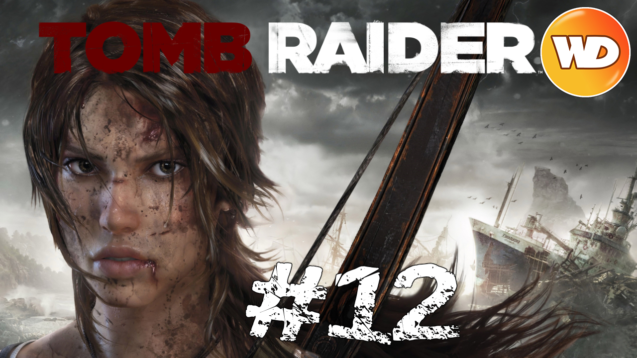 Tomb Raider - FR - Let's Play - épisode 12 - Roth, ce héro