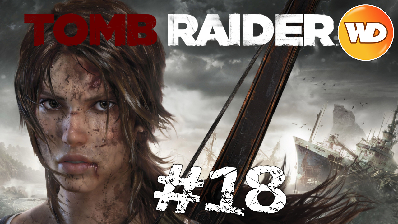 Tomb Raider - FR - Let's Play - épisode 18 - Le sanctuaire de l'abîme