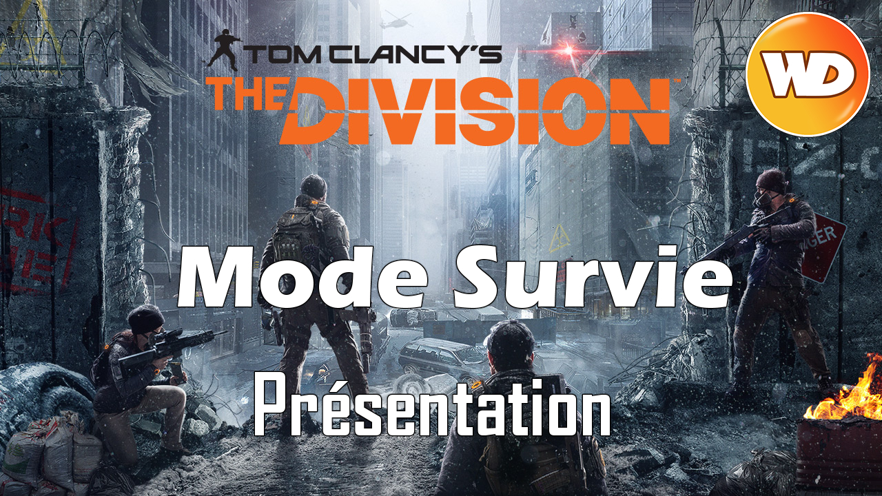 Tom Clancy's The Division - Mode Survie en PvE - Présentation