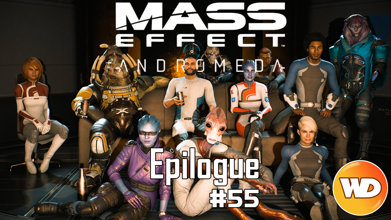 Mass Effect Andromeda - FR - Let's Play - épisode 55 - Epilogue - Un foyer loin de chez soi