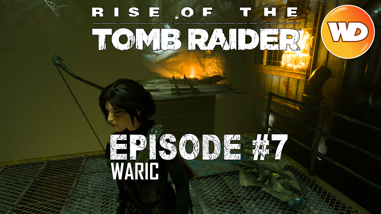 Rise of the Tomb Raider - FR - Let's Play - Episode 7 - La mine rouge