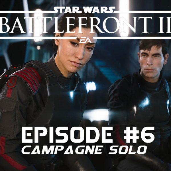 Star Wars Battle Front 2 - Let's Play - FR - #6 Mission 5 Les exilés