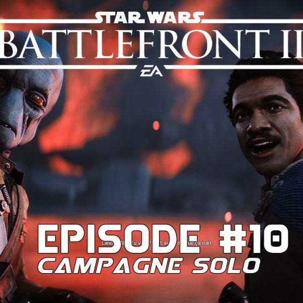 Star Wars Battle Front 2 - Let's Play - FR - #10 Mission 9 Vol de cache d'armes