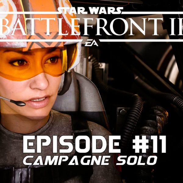Star Wars Battle Front 2 - Let's Play - FR - #11 Mission 10 La bataille de Jakku