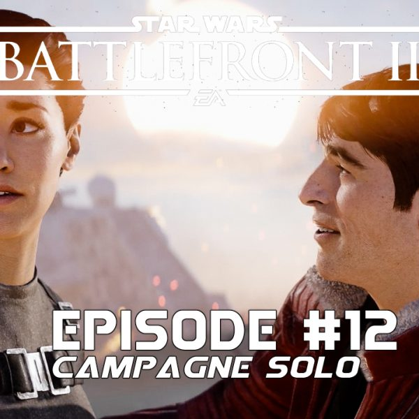 Star Wars Battle Front 2 - Let's Play - FR - #12 Mission 11 En cendres