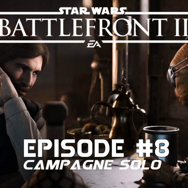 Star Wars Battle Front 2 - Let's Play - FR - #8 Mission 7 Générale en détresse