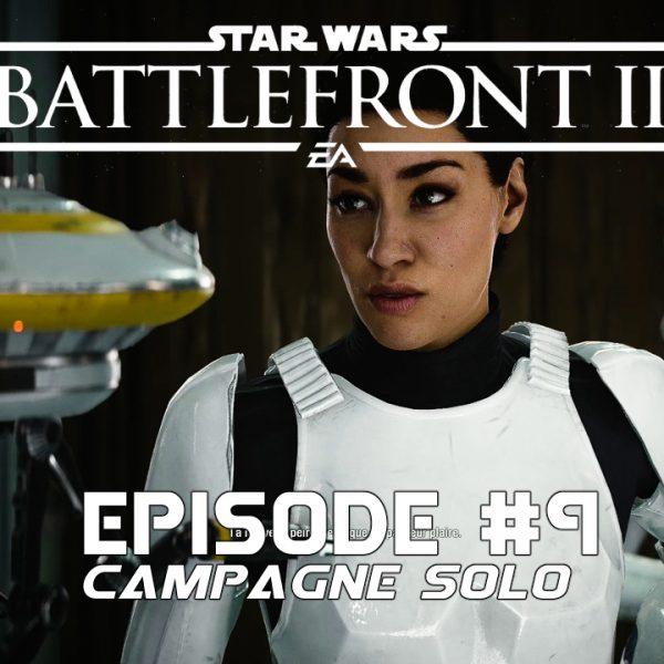 Star Wars Battle Front 2 - Let's Play - FR - #9 Mission 8 Sous des cieux couverts