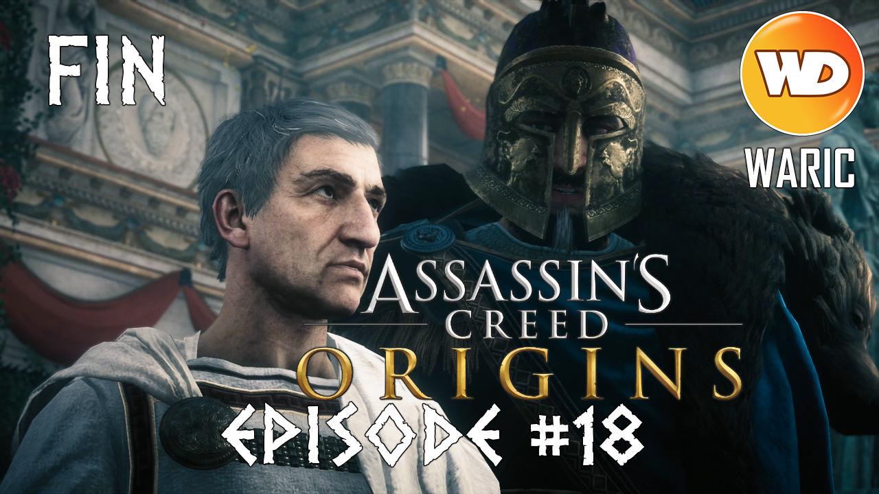 Assassin's Creed Origins - FR - Let's play - Episode 18 - Le chutte d'un empire, la naissance d'un autre (Le Chacal Septimius)