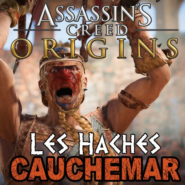 Assassin's Creed Origins - FR - Let's play - Le gladiateur Les Haches à Cyrène (mode cauchemar)