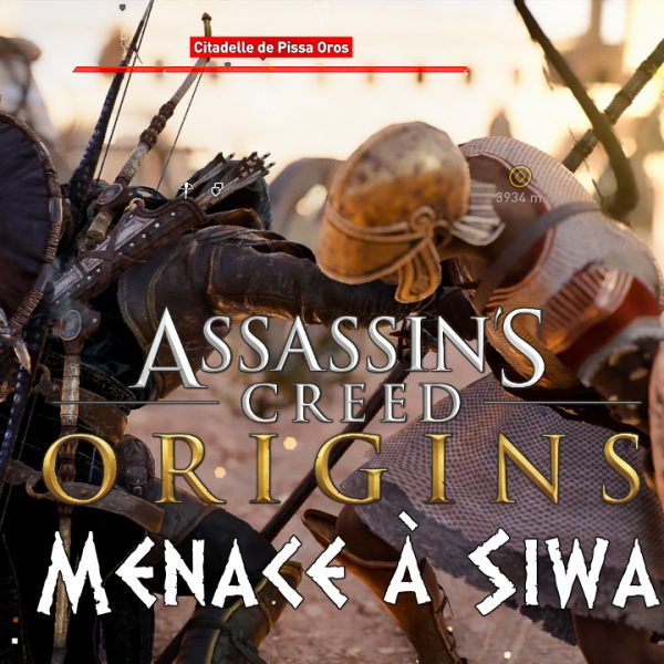 Assassin's Creed Origins - FR - Let's play - Menace à Siwa