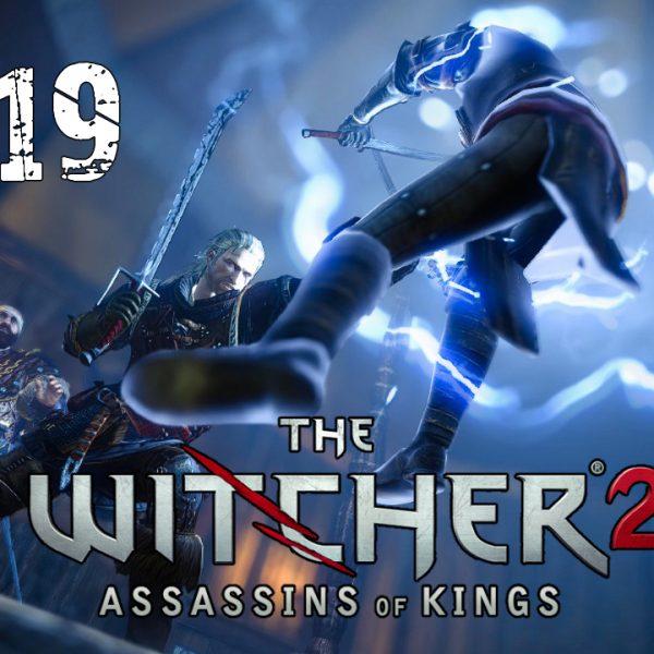 The Witcher 2 - FR - épisode 19 - Acte 2 - Assassins des Rois