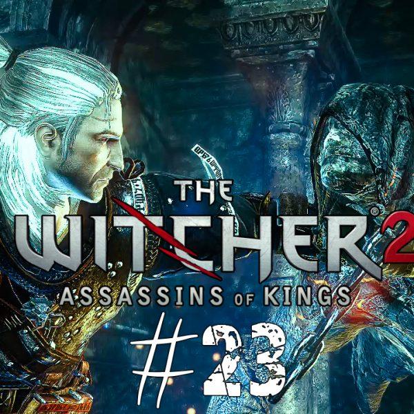 The Witcher 2 - FR - épisode 23 - Acte 3 - Le contrat sur les gargouilles