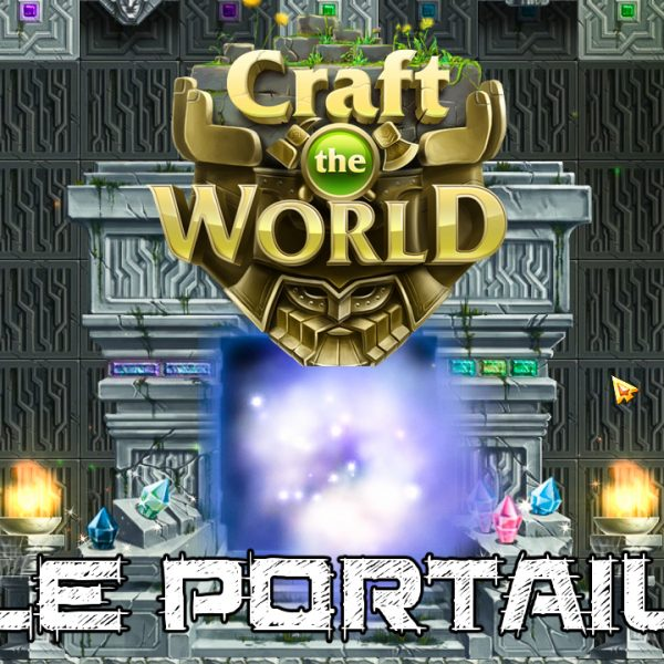 Craft the world - FR - #3 Portail vers un autre monde