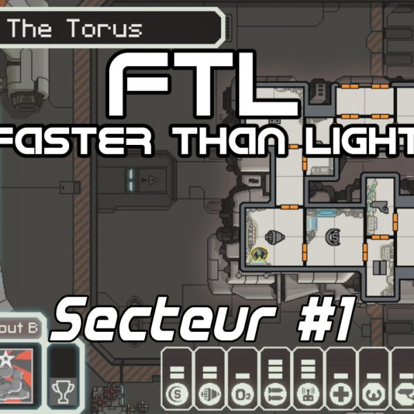 FTL: Faster Than Light - FR - The Torus - Secteur 1