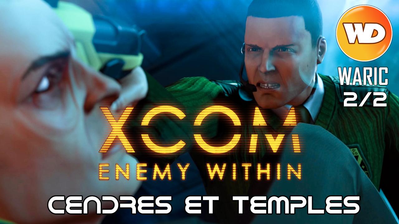 XCOM Ennemy Within - FR - Cendres et Temples (Défense de la base XCOM) 2 sur 2