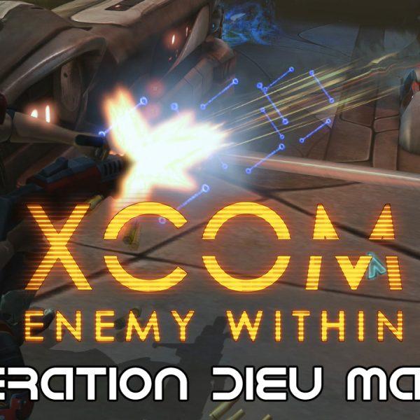 XCOM Ennemy Within - FR - Opération Dieu maudit (Attaque de base extraterrestre) 1 sur 2