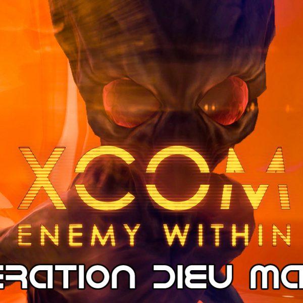 XCOM Ennemy Within - FR - Opération Dieu maudit (Attaque de base extraterrestre) 2 sur 2