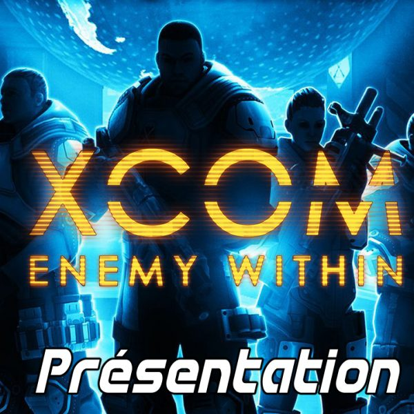 XCOM Ennemy Within - FR - Opération Sauveur funeste (Attaque extraterrestre)