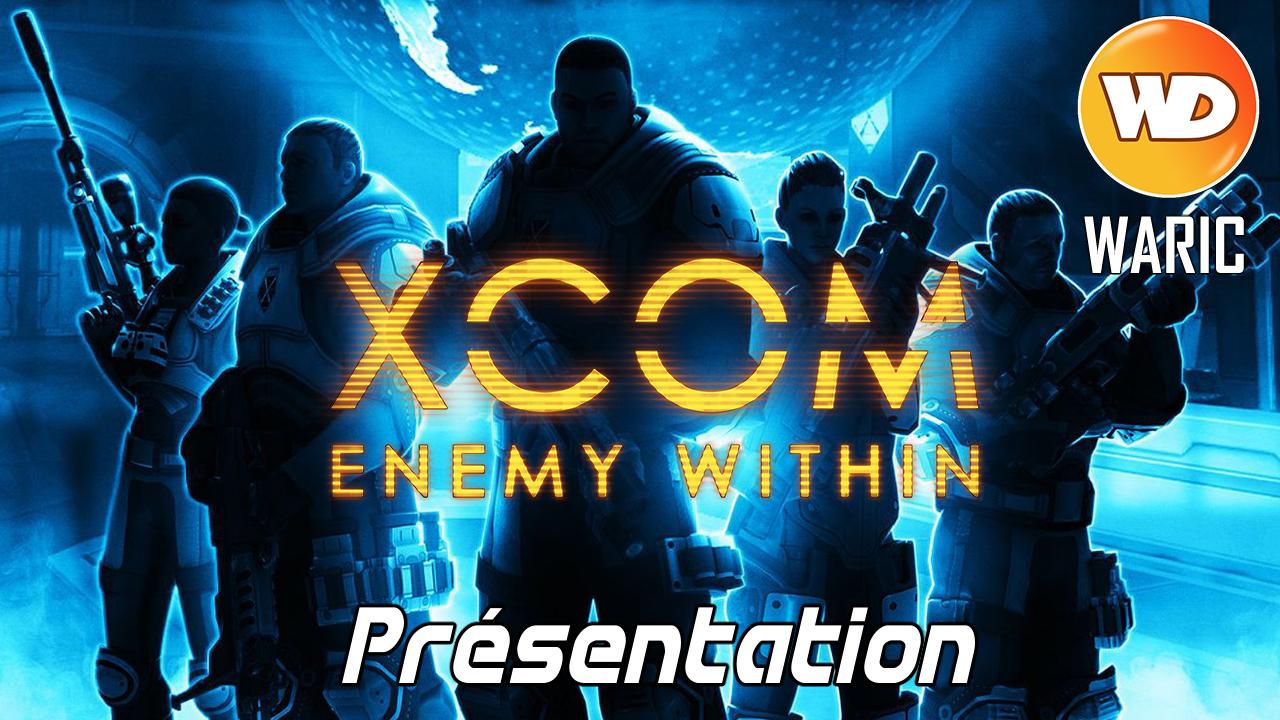 XCOM Ennemy Within - FR - Présentation (2)